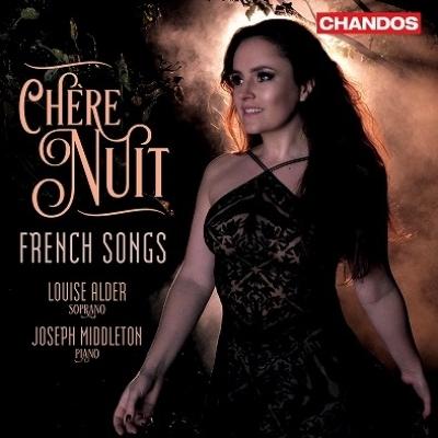 Chere Nuit -French Songs : Louise Alder(S)Joseph Middleton(P)