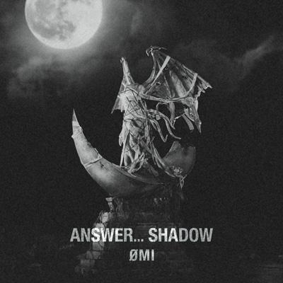 ANSWER...SHADOW