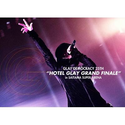 "GLAY DEMOCRACY 25TH""HOTEL GLAY GRAND FINALE""in SAITAMA SUPER ARENA"