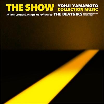THE SHOW / YOHJI YAMAMOTO COLLECTION MUSIC by THE BEATNIKS