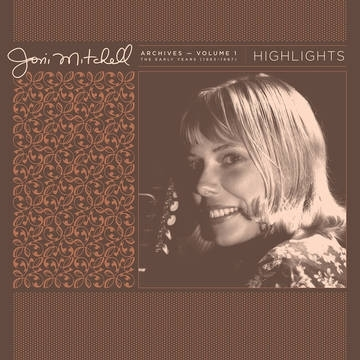 Joni Mitchell Archives, Vol.1 (1963-1967): Highlights【2021 RECORD STORE DAY 限定盤】(アナログレコード)