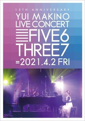 YUI MAKINO LIVE CONCERT FIVE6THREE7