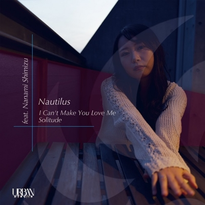 I Can't Make You Love Me Feat.Nanami Shimizu / Solitude (7インチシングルレコード)
