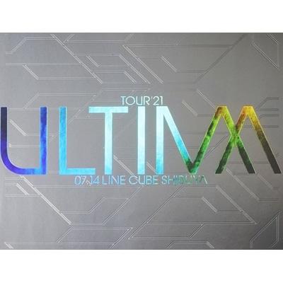 TOUR'21 -ULTIMA-07.14 LINE CUBE SHIBUYA (Blu-ray)