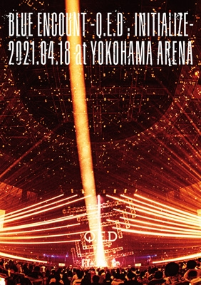 「BLUE ENCOUNT 〜Q.E.D : INITIALIZE〜」2021.04.18 at YOKOHAMA ARENA