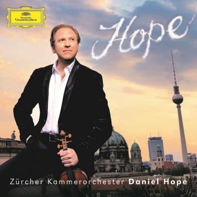 『ホープ』 ダニエル・ホープ、チューリッヒ室内管弦楽団、ミヒャエル・メッツラー、マリー=ピエール・ラングラメ、他