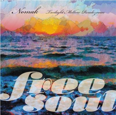 Free Soul Nomak 〜Twilight Mellow Rendezvous【2021 レコードの日 限定盤】(2枚組アナログレコード)