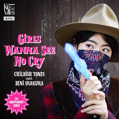 GIRLS WANNA SEE NO CRY (7インチシングルレコード)