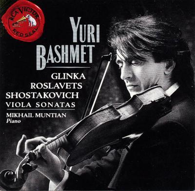 Viola Sonata: Bashmet, Muntian+glinka, Roslavets