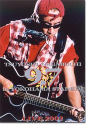 長渕剛 9.7 in 横浜スタジアム LIVE 2002