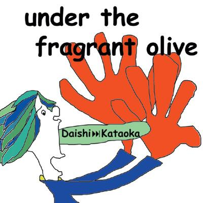 under the fragrant olive