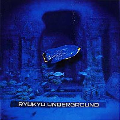 琉球アンダーグラウンド Ryukyu Underground