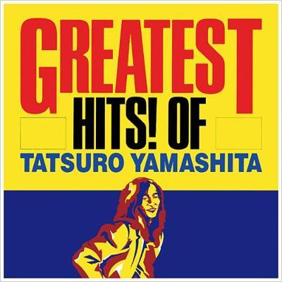 GREATEST HITS! OF TATSURO YAMASHITA(グレイテスト・ヒッツ!)