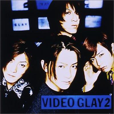 VIDEO GLAY 2 : GLAY | HMV&BOOK...