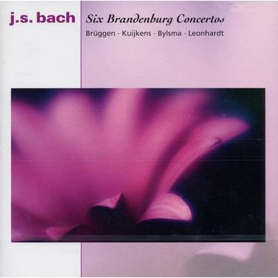 Brandenburg Concerto.1-6: Leonhardt, Bruggen, Kuijken, Bylsma