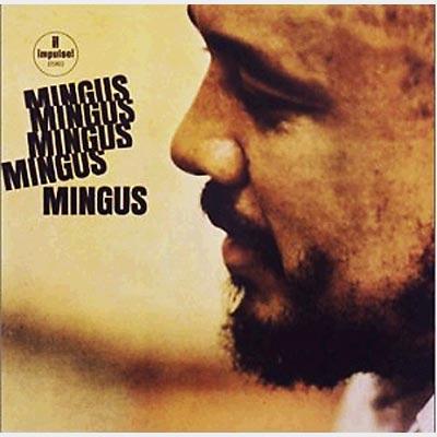 5 ミンガス Mingus, Mingus, Mingus, Mingus, Mingus