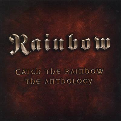 Catch The Rainbow -The Anthology