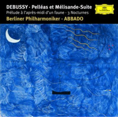 牧神の午後への前奏曲、夜想曲、『ペレアスとメリザンド』組曲 アバド&ベルリン・フィル、パユ(Fl)