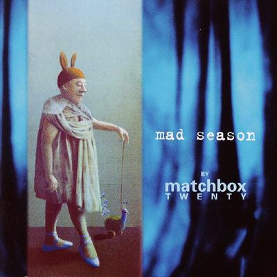 Mad Season By Matchbox 20