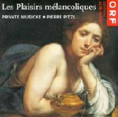 Les Plaisirs Melancoliques: Pitzl / Private Musicke