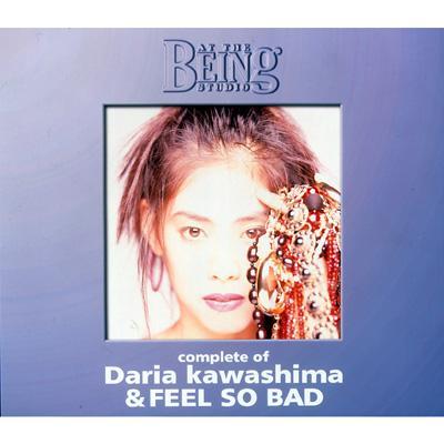 コンプリート・オブ 川島だりあ&FEEL SO BAD at the BEING studio