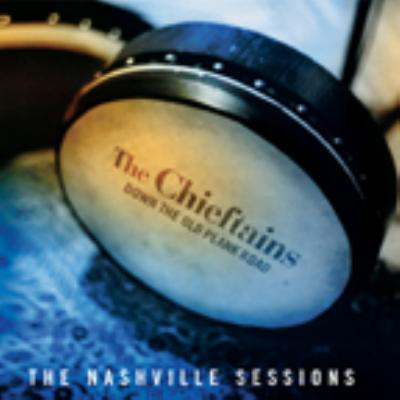 Down The Old Plank Road The Nashville Sessions
