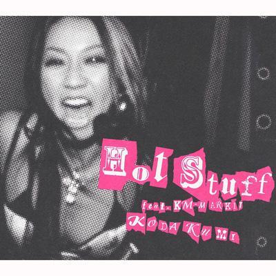 Hot Stuff feat.KM-MARKIT
