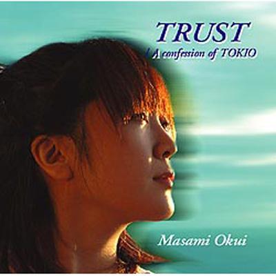 TRUST / A confession of TOKIO