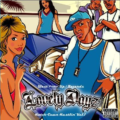 Lovely Dayz -Hatch Town Hustlin' Vol.1