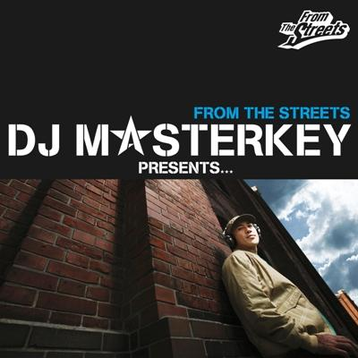 DJ MASTERKEY PRESENTS...FROM THE STREETS