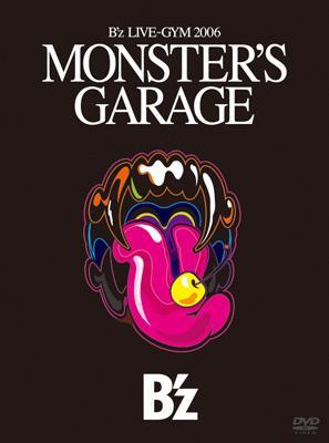 B'z LIVE-GYM 2006 MONSTER'S GARAGE