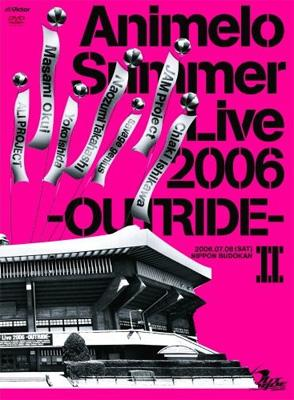 Animelo Summer Live 2006 -OUTRIDE-II
