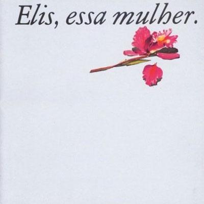 Elis, Essa Mulher