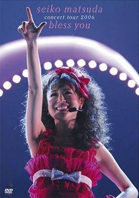 """SEIKO MATSUDA CONCERT TOUR 2006 """"bless you"""""""