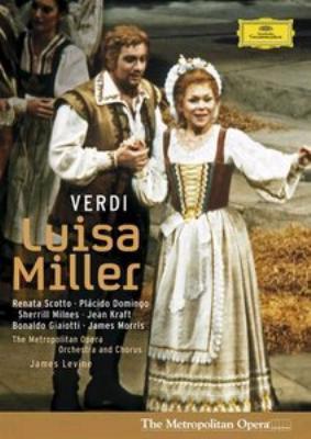 歌劇『ルイザ・ミラー』全曲 ドミンゴ、スコット、レヴァイン&メトロポリタン歌劇場