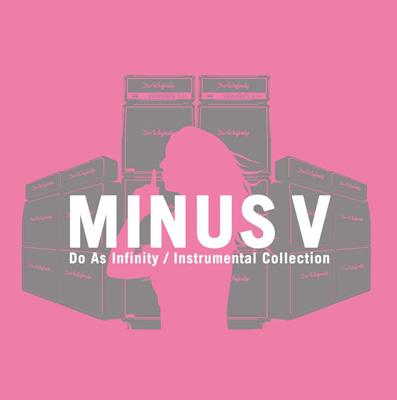 "Do As Infinity Instrumental Collection ""MINUS V"