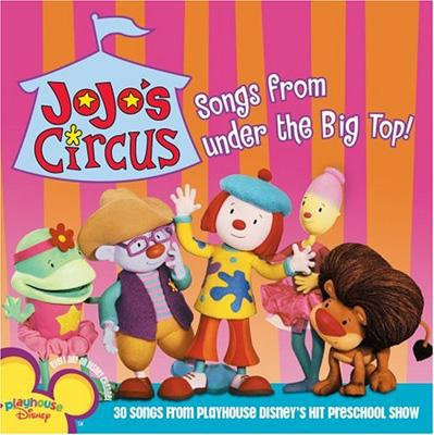 Jojo's Circus: Songs From Under The Big Top