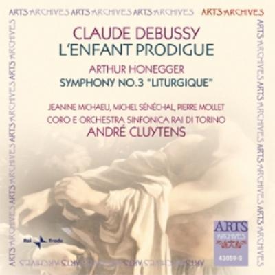 オネゲル:交響曲第3番『典礼風』、ドビュッシー:『放蕩息子』 クリュイタンス&RAIトリノ