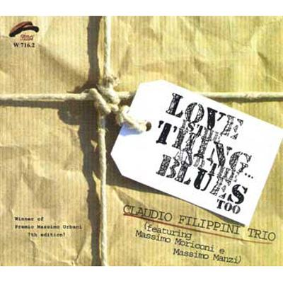 Love Is Thing And The Blues Too
