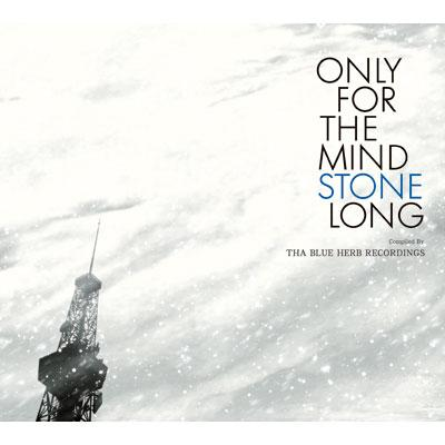 Only For The Mind Stone Long -Tha Blue Herb Recordings Compilation