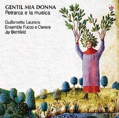 Gentil Mia Donna-petrarca E Musica Laurens(Ms)、Bernfeld / Fuoco E Cenere