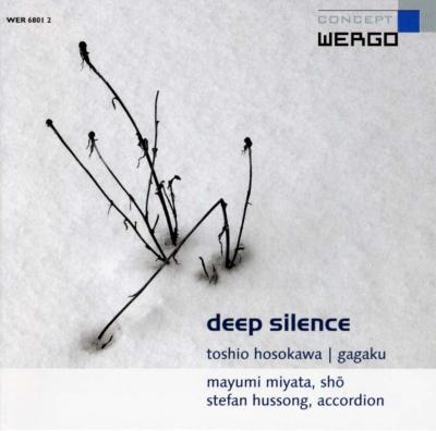 Deep Silence-gagaku: 宮田まゆみ(笙), Hussong(Accordion)