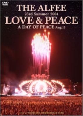 23rd Summer 2004 LOVE & PEACE A DAY OF PEACE Aug.15