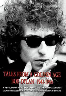 Tales Of A Golden Age: Bob Dylan 1941-1966