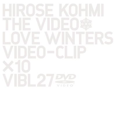 hirose kohmi THE VIDEO Love Winters