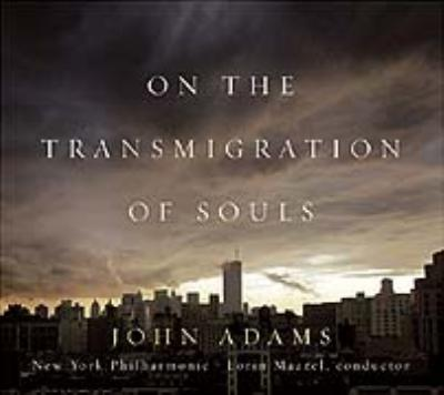 On The Transmigration Of Souls: Maazel / Nyp, New York Choral Artists