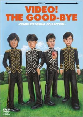 VIDEO! THE GOOD-BYE!!!-COMPILETE VISUAL COLLECTION-