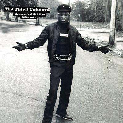 Third Unheard Connecticut Hiphop 1979-1983