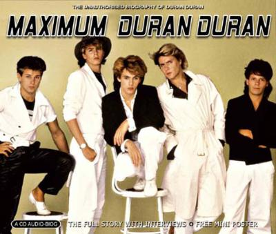 Maximum Duran Duran (Audio Biog)