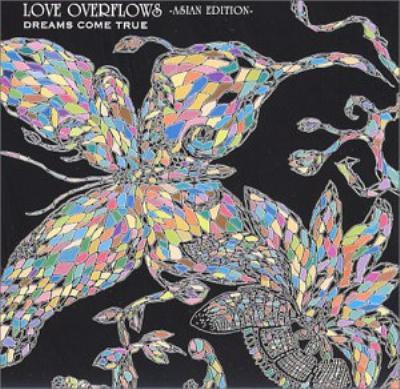 LOVE OVERFLOWS -ASIAN EDITION-